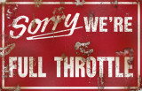 Sorry We're Full Throttle Masterprint