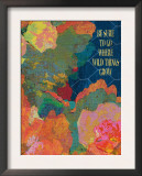 Go Where Wild Things Grow Posters by Lisa Weedn