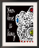 Your Love is King Poster by Lisa Weedn