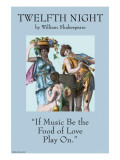 """If Music Be the Food of Love, Play On"" Posters"