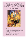 We&#39;ll Go No More A-Roving Posters
