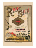 Raw Silk Manufactured By I. Yonekura, Musashi, Japan Posters