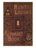 Aunt Louisa&#39;s Alphabet Book Photo by Edmund Evans