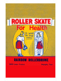 Roller Skate For Health Prints