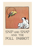 Snip And Snap And the Poll Parrot Poster by Julia Dyar Hardy