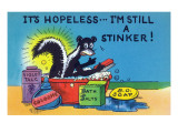 Comic Cartoon - Skunk Bathing; It's Hopeless, I'm Still a Stinker Posters