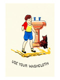 Use Your Washcloth Posters