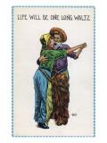 Comic Cartoon - Cowgirl and Cowboy Dancing; Life's Gonna Be One Long Waltz Kunstdrucke von  Lantern Press