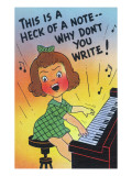 Comic Cartoon - Little Girl Playing Piano; Heck of a Note, Why Don't You Write Print by  Lantern Press