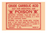Crude Carbolic Acid - Not For Medicinal Use - Poison Prints