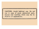 Caution: Avoid Habitual Use… Prints