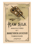 Raw Silk Manufactured By Rokuuyokanseishi, Yamanashi Japan Prints