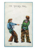 Comic Cartoon - Cowgirl Telling Cowboy I'm Yours Pal Posters
