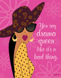 Drama Queen Posters by Alece Birnbach