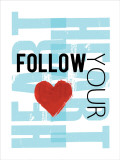 Follow Your Heart Print by Louise Carey