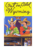 Wyoming - Out in Old Wyoming; Cowboys at a Bar Posters by  Lantern Press
