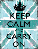 Keep Calm And Carry On - Restez calme et continuez Posters par Louise Carey