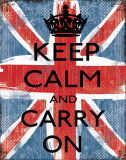 Keep Calm And Carry On Art by Louise Carey