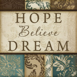 Hope Believe Dream Prints by Jennifer Pugh
