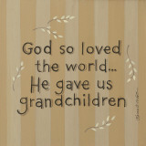 God So Loved Prints by Karen Tribett