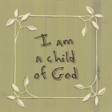 I am a Child of God Art by Karen Tribett