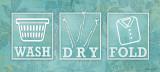Wash Dry Fold Poster von Stephanie Marrott