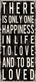 There is Only One Happiness... Poster von Louise Carey