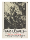 """Feed a Fighter: Eat Only What You Need--Waste Nothing"" Poster, 1918 Giclee Print by Wallace Morgan"