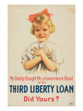 """My Daddy Bought Me a Government Bond of the Third Liberty Loan--Did Yours"", 1917 Giclee Print"