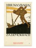 """Hrr Navraha!--Za Demokracii!"", 1918 Giclee Print"