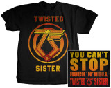 Twisted Sister - You Can't Stop Rock and Roll T-shirts