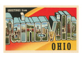 Greetings from Painesville, Ohio Posters