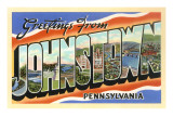 Greetings from Johnstown, Pennslyvania Print