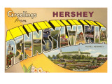 Greetings from Hershey, Pennsylvania Prints