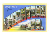Greetings from Uniontown, Pennsylvania Prints
