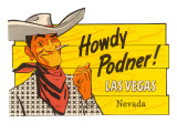 Howdy Podner, Las Vegas, Nevada Prints