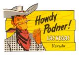 Howdy Podner, Las Vegas, Nevada Posters