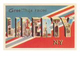 Greetings from Liberty, New York Prints
