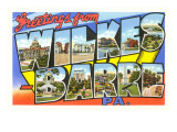 Greetings from Wilkes Barre, Pennsylvania Prints