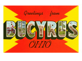 Greetings from Bucyrus, Ohio Posters