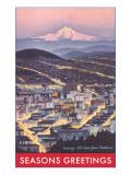Seasons Greetings, Mt. Hood from Portland, Oregon Prints