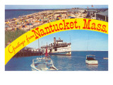Greetings from Nantucket, Massachusetts Posters