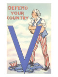 Uncle Sam, Defend Your Country Posters