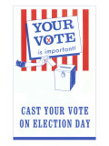 Your Vote is Important Poster Prints