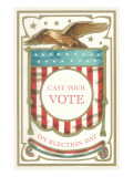 Cast Your Vote on Election Day Print