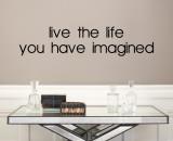 Live the Life You Have Imagined (sticker murale) Decalcomania da muro