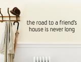 The Road to a Friend's House is Never Long (sticker murale) Decalcomania da muro