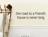 The Road to a Friend&#39;s House is Never Long Wall Decal