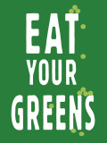 Eat Your Greens Affiches par Clara Wells
