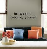 Life is About Creating Yourself (sticker murale) Decalcomania da muro
